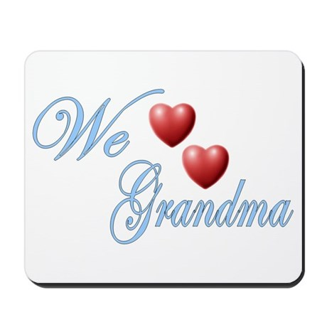 We Love Grandma Mousepad