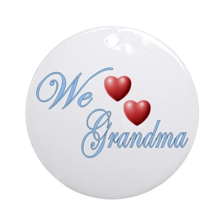 We Love Grandma Ornament (Round)