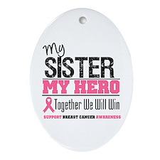 BreastCancerHero Sister Oval Ornament