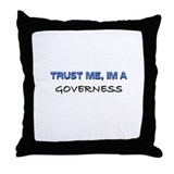 Trust Me I'm a Governess Throw Pillow
