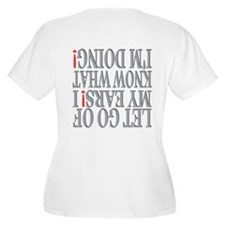 I know what I'm doing! T-Shirt