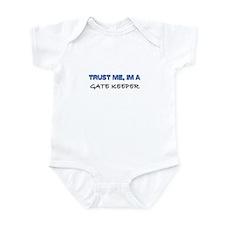 Trust Me I'm a Gate Keeper Infant Bodysuit