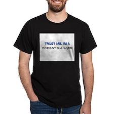 Trust Me I'm a Forest Ranger T-Shirt