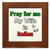 Pray for me my wife is Italia Framed Tile