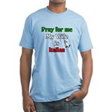 Pray for me my wife is Italia Shirt