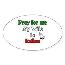 Pray for me my wife is Italia Oval Decal