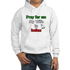Pray for me my wife is Italia Hoodie