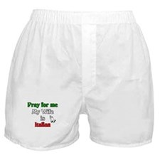 Pray for me my wife is Italia Boxer Shorts