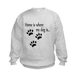 Home is where my dog is Sweatshirt