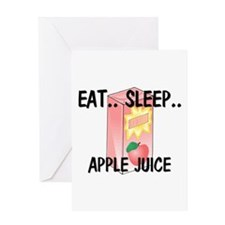 Eat ... Sleep ... APPLE JUICE Greeting Card
