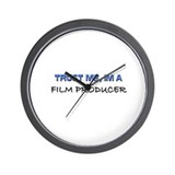 Trust Me I'm a Film Producer Wall Clock