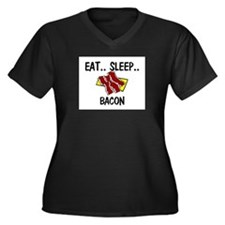 Eat ... Sleep ... BACON Women's Plus Size V-Neck D