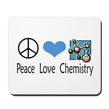 Peace Love Chemistry Mousepad