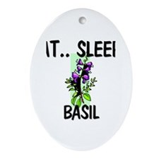 Eat ... Sleep ... BASIL Oval Ornament
