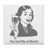 You Had Me At Merlot Tile Coaster