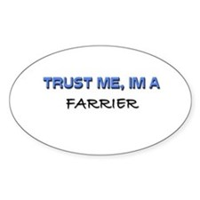Trust Me I'm a Farrier Oval Decal