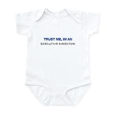 Trust Me I'm an Executive Director Infant Bodysuit