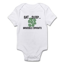 Eat ... Sleep ... BRUSSELS SPROUTS Infant Bodysuit