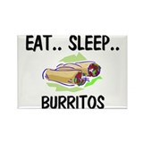 Eat ... Sleep ... BURRITOS Rectangle Magnet