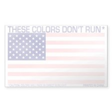These Colors Don't Run* Decal