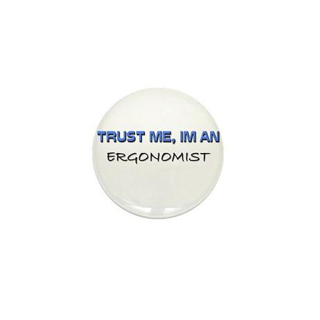 Trust Me I'm an Ergonomist Mini Button (10 pack)