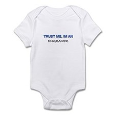 Trust Me I'm an Engraver Infant Bodysuit