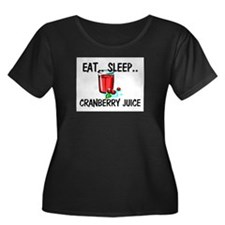 Eat ... Sleep ... CRANBERRY JUICE T