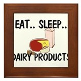Eat ... Sleep ... DAIRY PRODUCTS Framed Tile