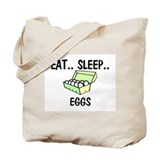 Eat ... Sleep ... EGGS Tote Bag