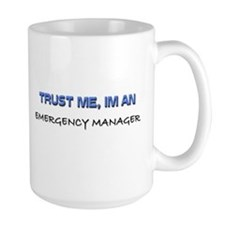 Trust Me I'm an Emergency Manager Mug