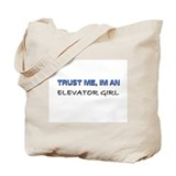 Trust Me I'm an Elevator Girl Tote Bag