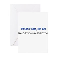 Trust Me I'm an Education Inspector Greeting Cards