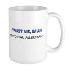 Trust Me I'm an Editorial Assistant Mug