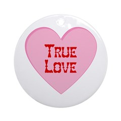 True Love Valentine Heart Ornament (Round)