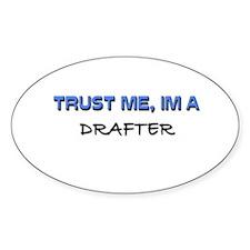 Trust Me I'm a Drafter Oval Sticker