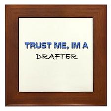 Trust Me I'm a Drafter Framed Tile