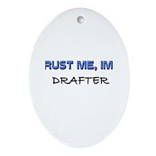 Trust Me I'm a Drafter Oval Ornament