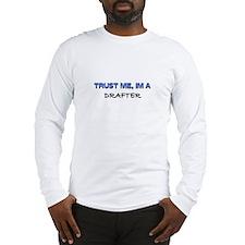 Trust Me I'm a Drafter Long Sleeve T-Shirt
