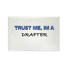 Trust Me I'm a Drafter Rectangle Magnet (10 pack)