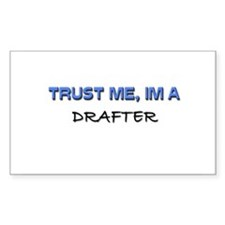 Trust Me I'm a Drafter Rectangle Sticker