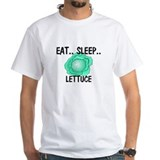 Eat ... Sleep ... LETTUCE Shirt