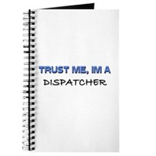 Trust Me I'm a Dispatcher Journal