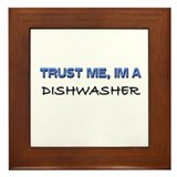 Trust Me I'm a Dishwasher Framed Tile