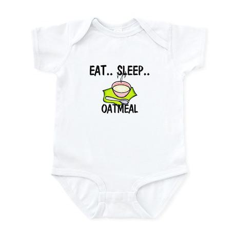 Eat ... Sleep ... OATMEAL Infant Bodysuit