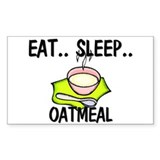 Eat ... Sleep ... OATMEAL Rectangle Decal