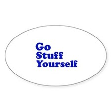 Go Stuff Yourself Oval Decal