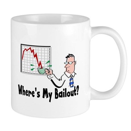 Where's My Bailout? Mug