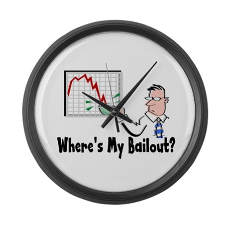 Where's My Bailout? Large Wall Clock