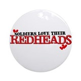 Soldiers love their redheads Ornament (Round)