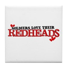 Soldiers love their redheads Tile Coaster